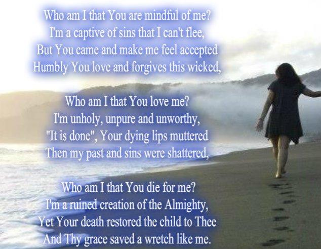Who Am I? A Saved Wretch.